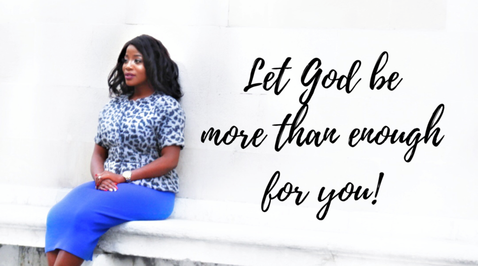 Let God Be More Than Enough For You Unraveling The Mind